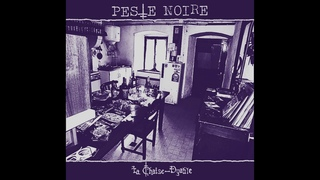 PESTE NOIRE - La Chaise-Dyable (2015) depressive black metal | raw black | avant-garde black metal