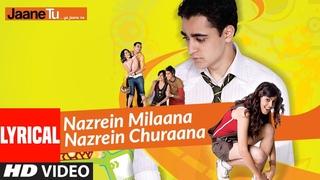 Lyrical: Nazrein Milaana Nazrein Churaana | Jaane Tu Ya Jaane Na | Imran Khan | Genelia D'Souza