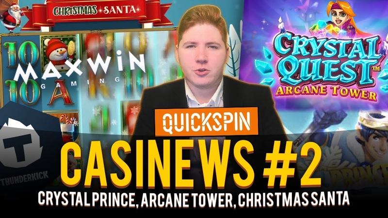 CASINEWS 2 Crystal Prince Quickspin Arcane Tower Thunderkick Christmas Santa MaxWin Relax