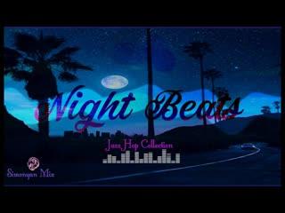 The Best Of Jazz Hop Night Beats  2019 - Mix By Simonyan #329