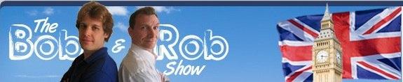 The Bob and Rob show