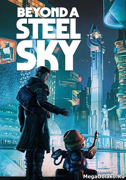 Beyond a Steel Sky (2020/RUS/EMG/MULTi/Full/RePack by xatab)