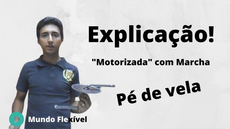 Explicação Marcha na motorizada Pé de Vela