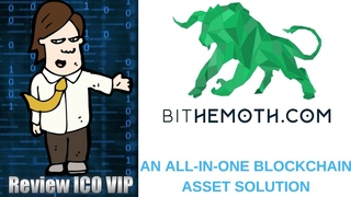 Bithemoth Review ICO – An All In One Blockchain Asset Solution