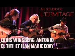 LOUIS WINSBERG, ANTONIO EL TITI, JEAN MARIE ECAY  LIVE IN PARIS AU STUDIO DE L'ERMITAGE LE 25 FEVRIE