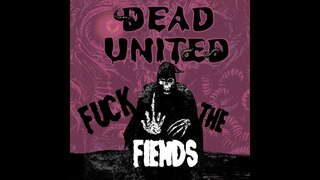 """Dead United - """"F*ck the Fiends!!!"""" Wolverine Records - A BlankTV World Premiere!"""