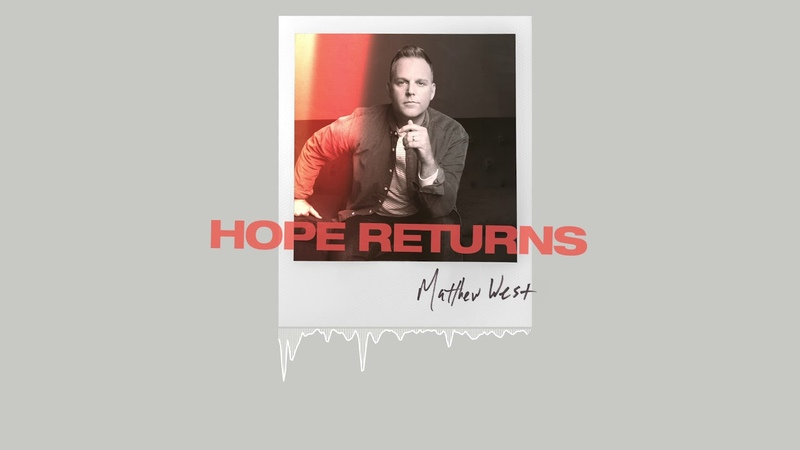 Matthew West - Hope Returns (Official Audio)