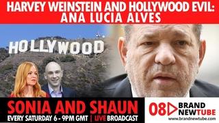 Harvey Weinstein And Hollywood Evil: Ana Lucia Alves