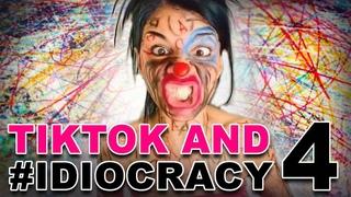 TikTok and #IDIOCRACY 4