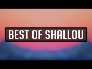 Best of Shallou - ⚡Mixtape⚡