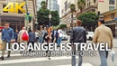 LOS ANGELES TRAVEL 4 USA WALKING TOUR 2 HOURS DOWNTOWN LOS ANGELES 4K 60FPS Full Version