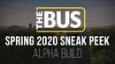 The Bus - Spring 2020 Sneak Peek (Alpha Build)