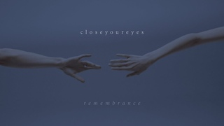 closeyoureyes - Remembrance (Official Music Video)