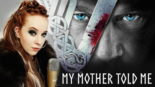 MY MOTHER TOLD ME - Vikings - EXTENDED VERSION - Acapella Style