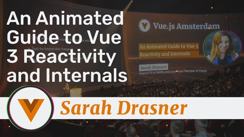 Sarah Drasner - An Animated Guide to Vue 3 Reactivity and Internals - Vue.js Amsterdam