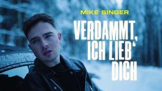 MIKE SINGER - VERDAMMT ICH LIEB' DICH (Offizielles Video) Prod. by Juh-Dee, Young Mesh & Frio