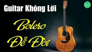 Hòa Tấu Guitar Không Lời   Liên Khúc Bolero Trữ Tình Đặc Biệt Nhất   Nhạc Sống Mai Lan