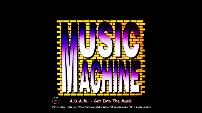 A.D.A.M. Get Into The Music TVB Club Mix 90 s Dance Music