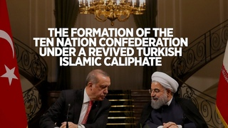 The Formation of the Ten Nation Confederacy Under the Revived Turkish Islamic Caliphate