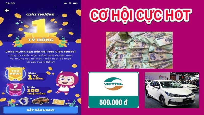 Cực HOT Nhận Ngay 1 Tỷ Đồng Xe Ô tô Thẻ Cào 500k Học Viện Momo