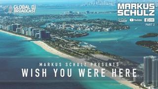 Markus Schulz - Global DJ Broadcast Wish You Were Here Part 2 (April 1, 2021)