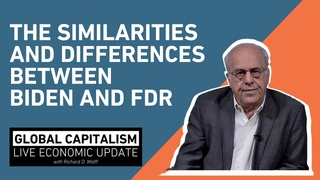 The Similarities and Differences between Biden and FDR - Richard Wolff [Global Capitalism]
