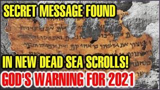 SECRET ΜΕSSΑGE FΟUΝD ΙN ΝEW DEAD SEA SCRΟLLS SHOWS GΟD'S WΑRNΙNG FΟR 2021! ABOUT & MORE(ALL REVEALED