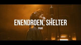 ENENDROEN, SHELTER — «Рано» (Live)