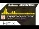 ⌠♪ Music⌡Strach Attack - Shyst3p (Ponytronic Remix)