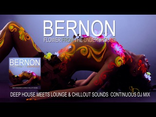 Bernon - Flower From the Underground – Deep House meets Lounge & Chill Out Sounds 2015 (HD)
