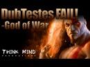 11 DubTestes FAIL! God of War - Think Mind