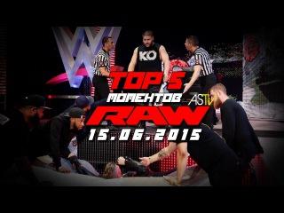 Топ 5 моментов Raw 15/06/2015