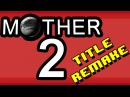 MOTHER 2 Japanese version Title remake 1080p