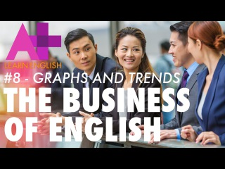 The Business of English - Episode 8: Graphs and trends/Деловой английский. Графики и диаграммы