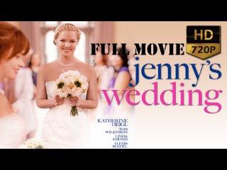 Свадьба Дженни   /   Jenny's Wedding     2015