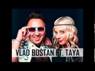 Vlad Bostan feat  TaYa - Я Не Я
