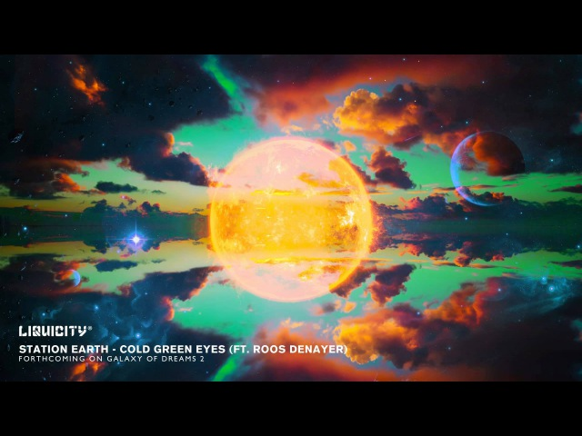 Station Earth Cold Green Eyes ft. Roos Denayer