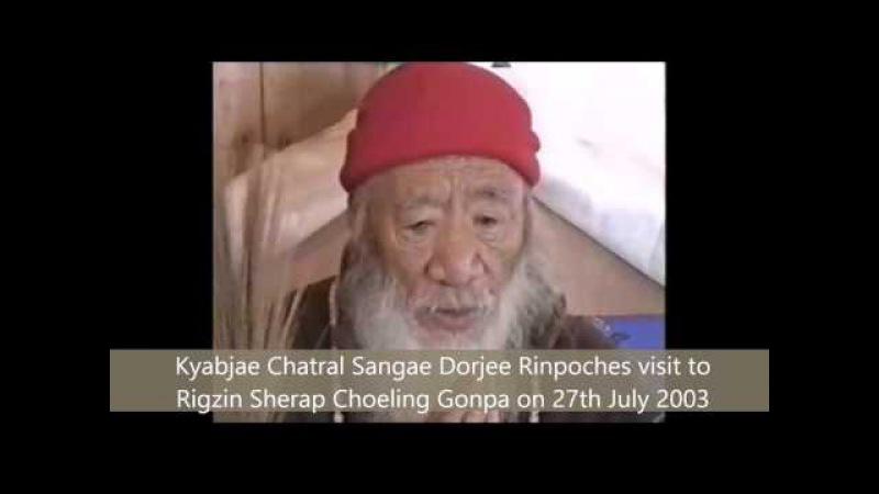 A Tribute to Kyabjae Chatral Sangae Dorjee Rinpoche by Rigzin Sherap Choeling Gonpa