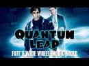 Quantum Leap: Fate's Wide Wheel Music Video
