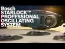 Bosch Starlock™ Professional Oscillating System