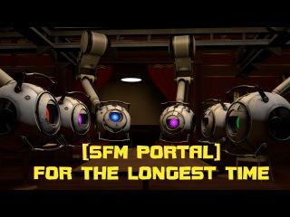 [SFM Portal]: For The Longest Time