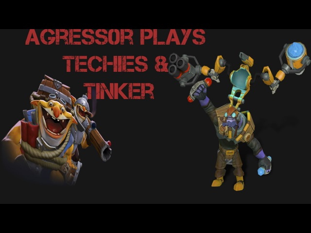 [Dota 2] Agress0r Plays TechiesTinker