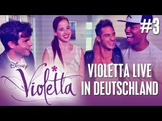VIOLETTA Live in Deutschland #3 - Deine Stars im DISNEY CHANNEL