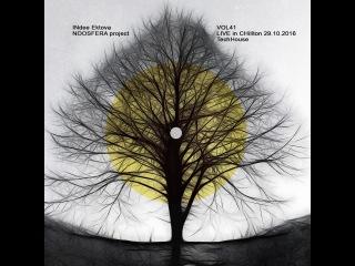 INdee (Indira Ektova) – NOOSFERA VOL 41 LIVE in CHillton 29 10 2016