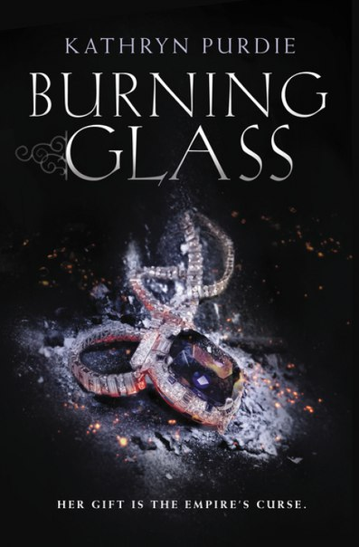 Kathryn Purdie - Burning Glass