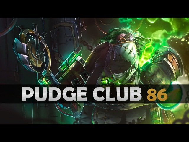 DOTA 2 Pudge Club EP86