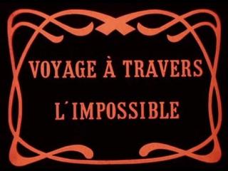 Путешествие сквозь невозможное (1904) - Le Voyage a travers lImpossible (The Impossible Voyage)