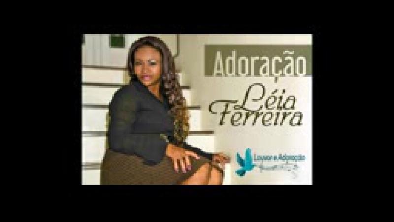 Leia Ferreira adoração