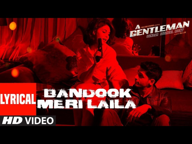 Bandook Meri Laila Song Lyrics A Gentleman