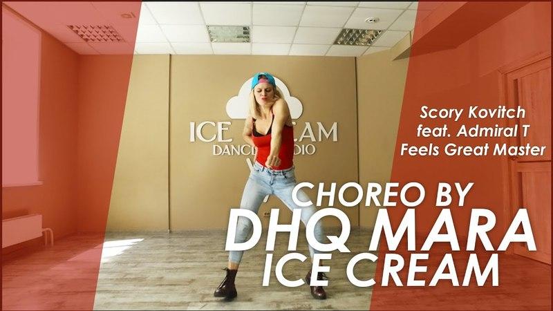 SCORY KOVITCH FEAT. ADMIRAL T - FEELS GREAT MASTER | DHQ MARA ICE CREAM